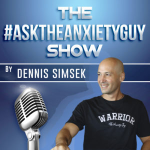 the #asktheanxietyguy show